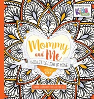 Mommy and Me: This Little Light of Mine Coloring Book