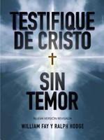 Testifique de Cristo sin temor