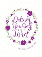 Journal: Delight Yourself in the Lord - Bible Promise Journa (Imitation Leather)