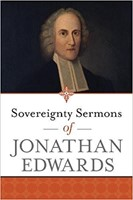 Sovereignity Sermons Of Jonathan Edwards