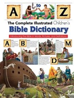 Complete Illustrated Children's Bible Dictionary: Introducti (Hard Cover)