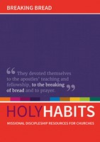 Holy Habits: Breaking Bread.
