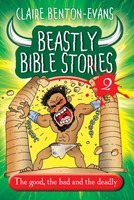 Beastly Bible Stories 2; The Good, The Bad And The Deadly