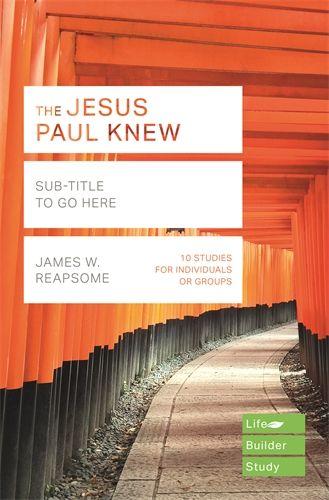 The Lifebuilder: Jesus Paul Knew