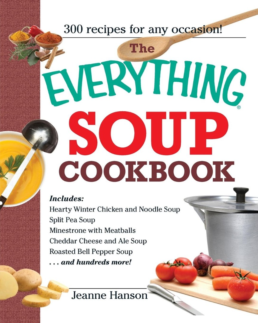 The Everything Soup Cookbook