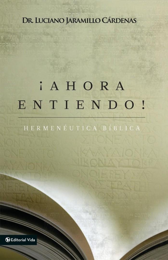 Ahora Entiendo! Hermeneutica Biblica