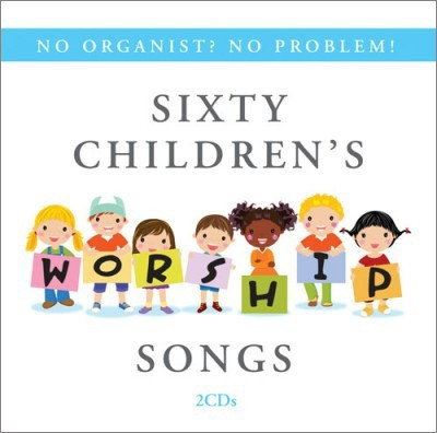 No Organist? No Problem! Sixty Children's Worship Songs CD