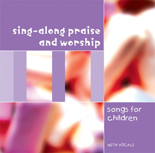Sing-Along Praise And Worship Songs For Children CD