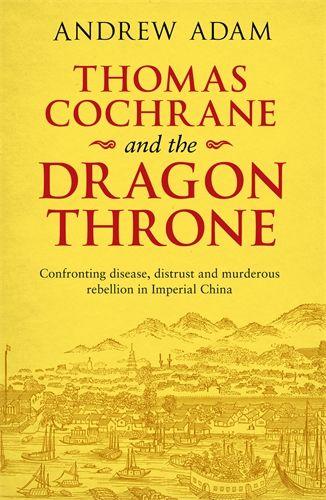 Thomas Cochrane And The Dragon Throne