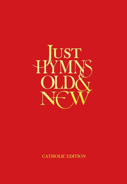 Just Hymns Old & New Catholic Edition - Words