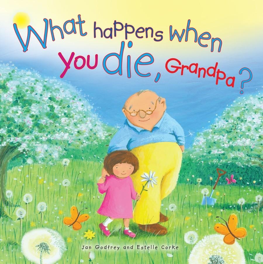 What Happens When You Die, Grandpa?