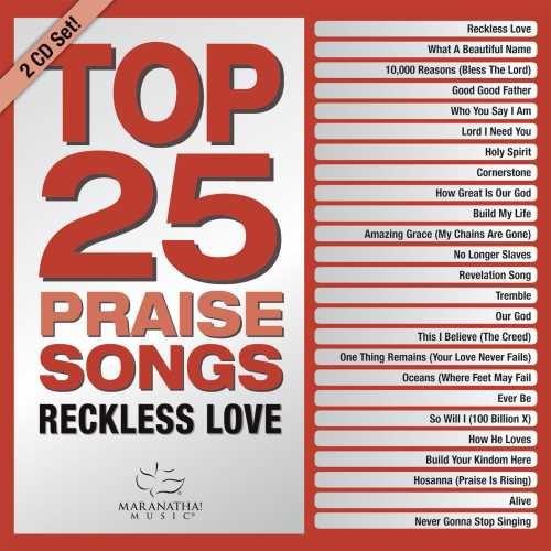 Top 25 Praise Songs: Reckless Love CD