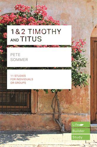 LifeBuilder: 1&2 Timothy and Titus