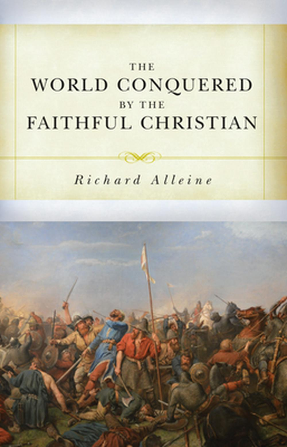 The World Conquered by the Faithful Christian