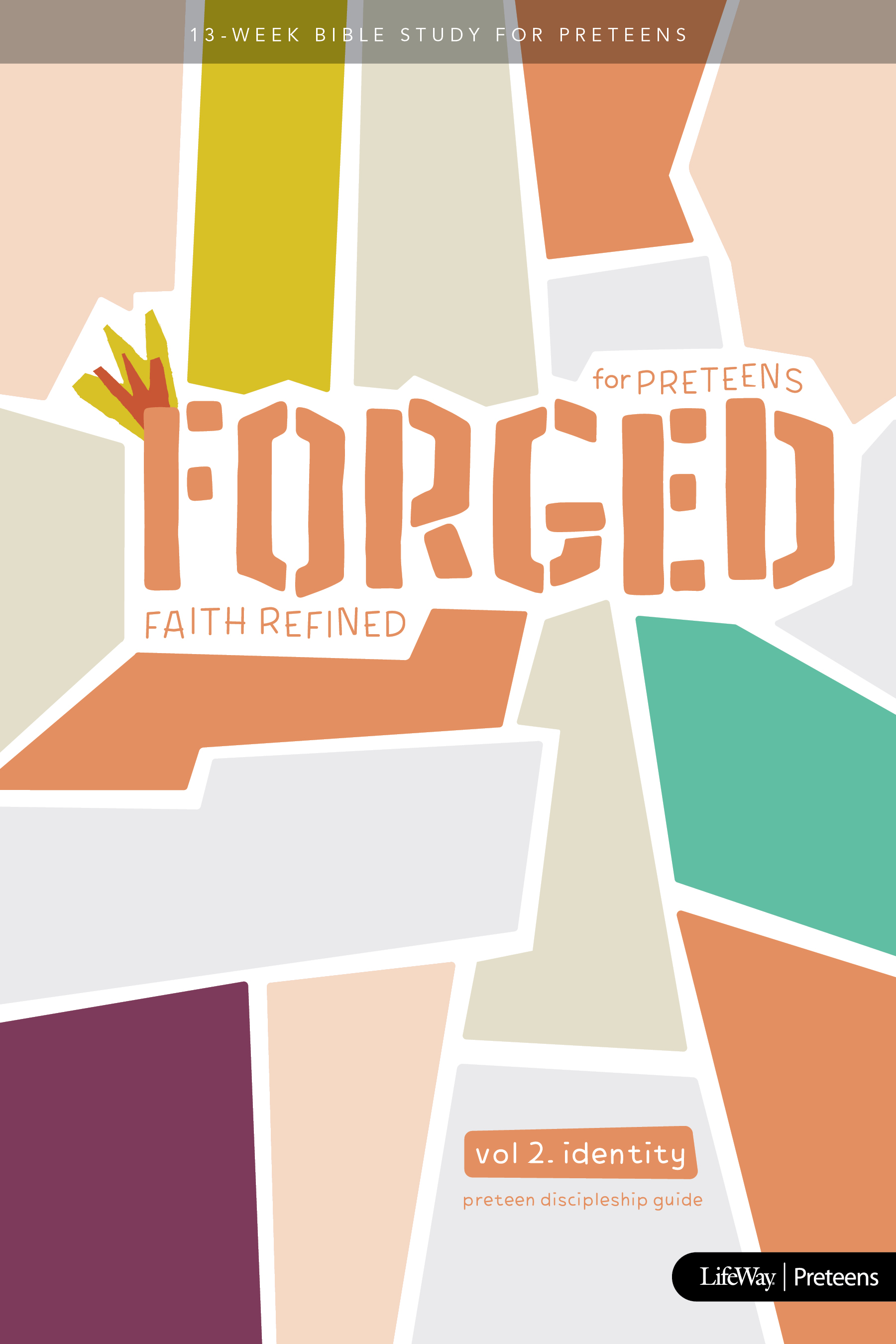 Forged: Faith Refined, Volume 2 Preteen Discipleship Guide