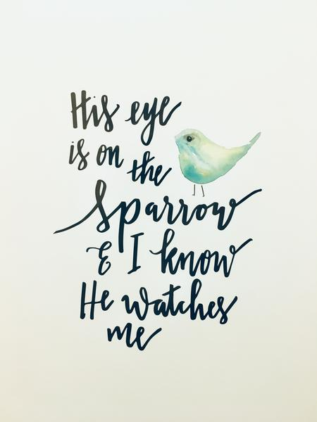 His Eye is on the Sparrow A4 Print