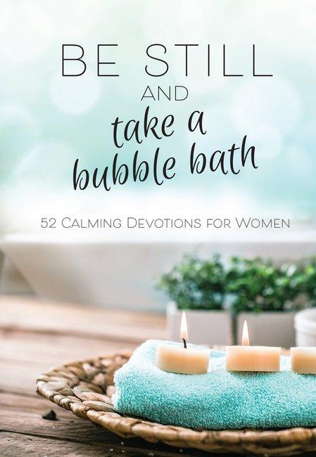 Be Still and Take a Bubble Bath