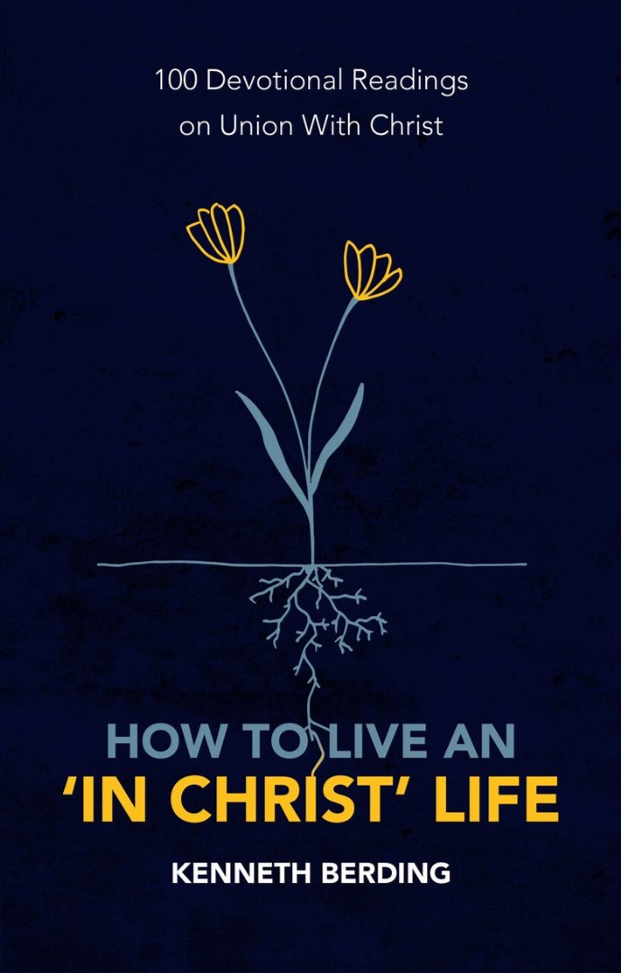 How to Live an 'In Christ' Life