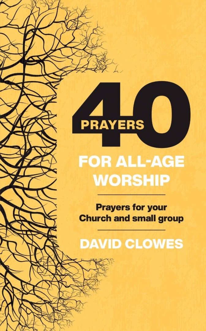 40 Prayers for All-Age Worship