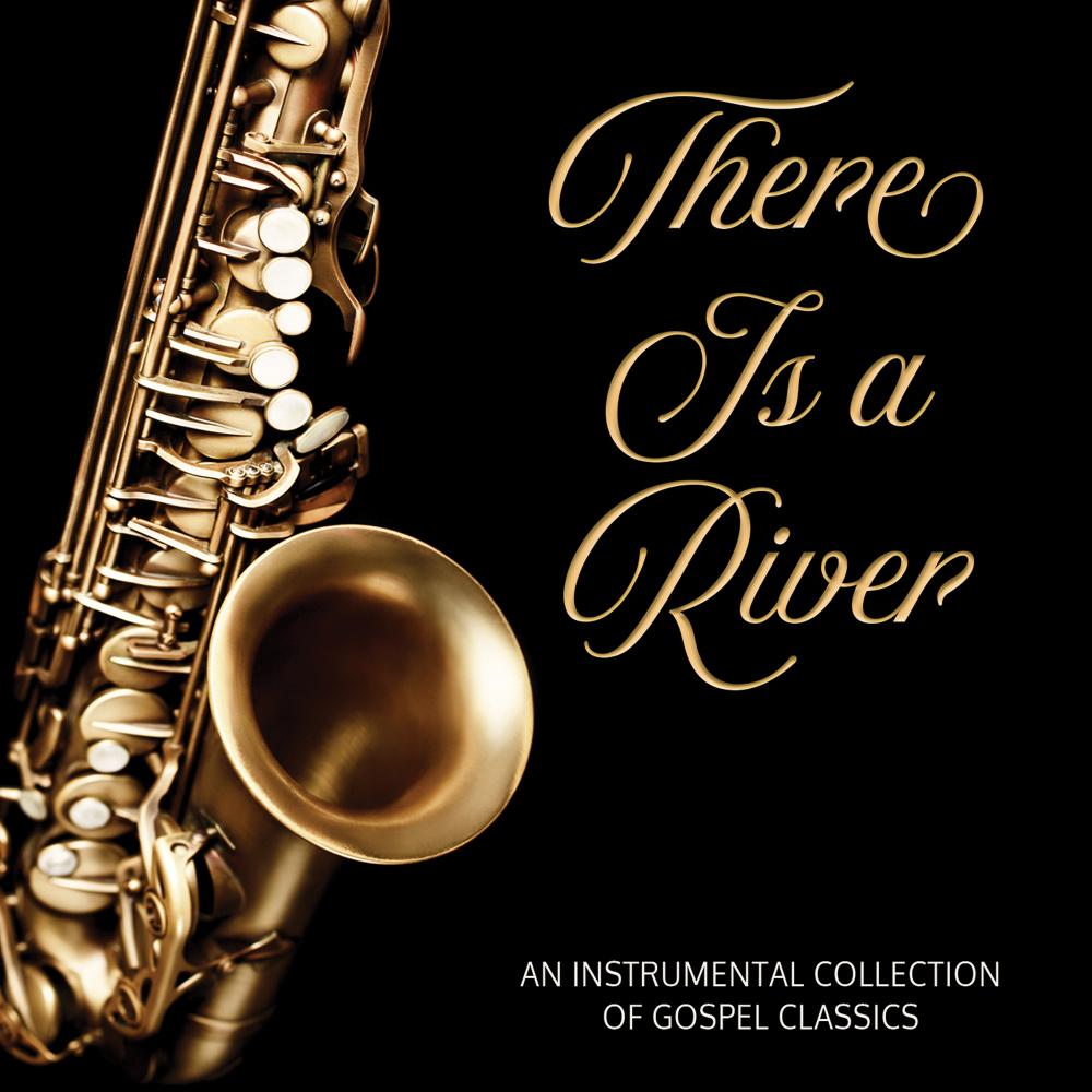 There is a River: Instrumental Gospel Classics CD