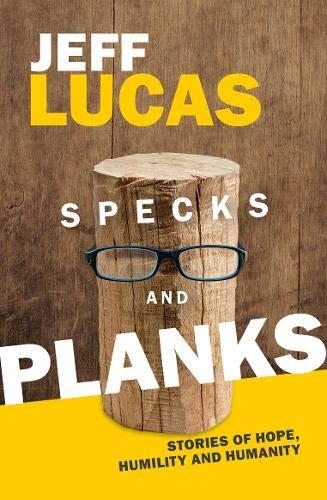 Specks and Planks