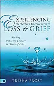 Experiencing the Father's Embrace Through Loss and Grief