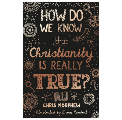 How Do We Know that Christianity Is Really True?