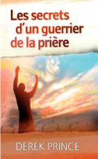 Secrets of a Prayer Warrior (French)