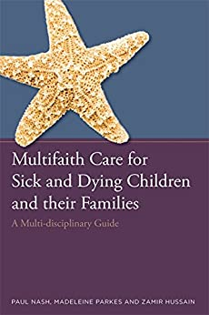Multifaith Care for Sick & Dying Children and Their Families