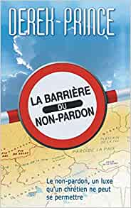 Barrier of Unforgiveness, The (French)