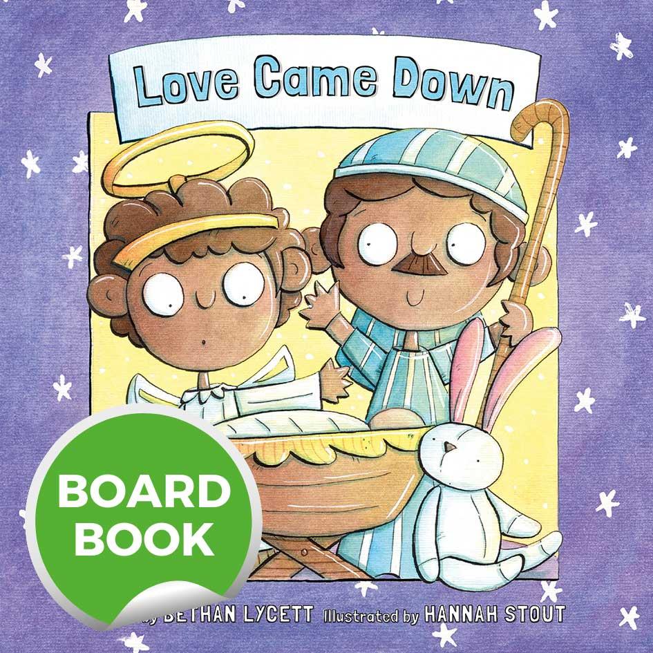 Love Came Down Board Book