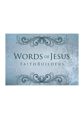 Faithbuilders: Words of Jesus