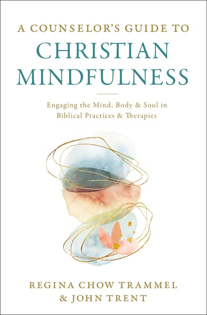Counselor's Guide to Christian Mindfulness, A