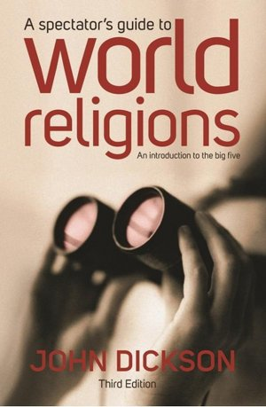 Spectator's Guide To World Religions, A [Third Edition]