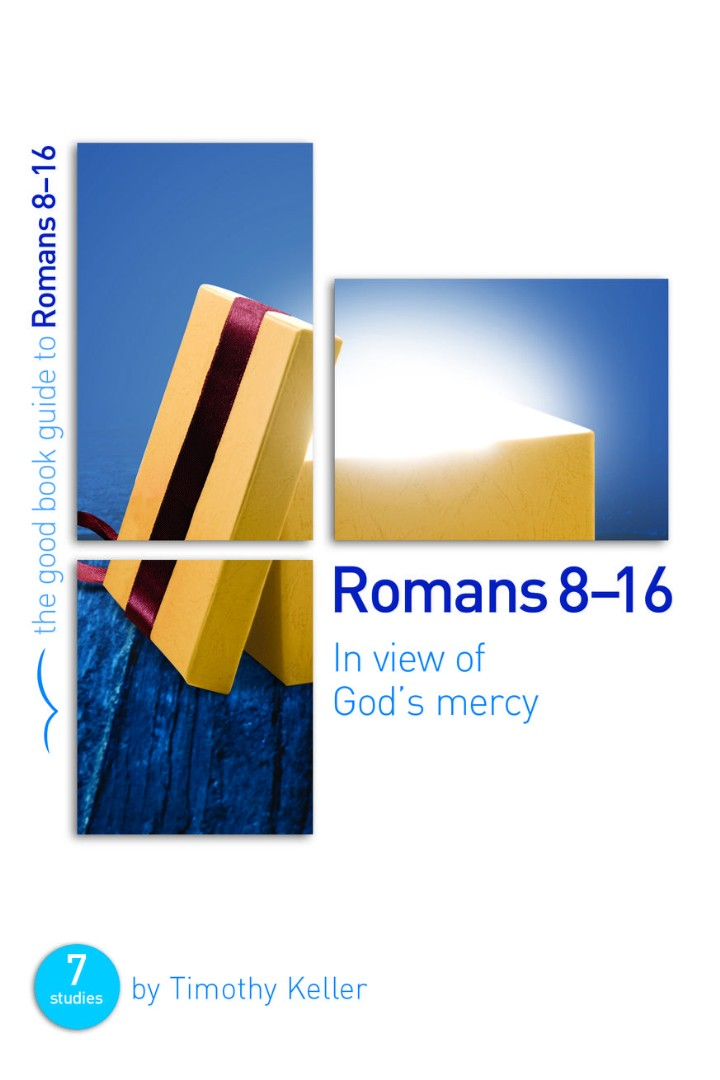 Romans 8-16: In View Of God's Mercy (Good Book Guide)