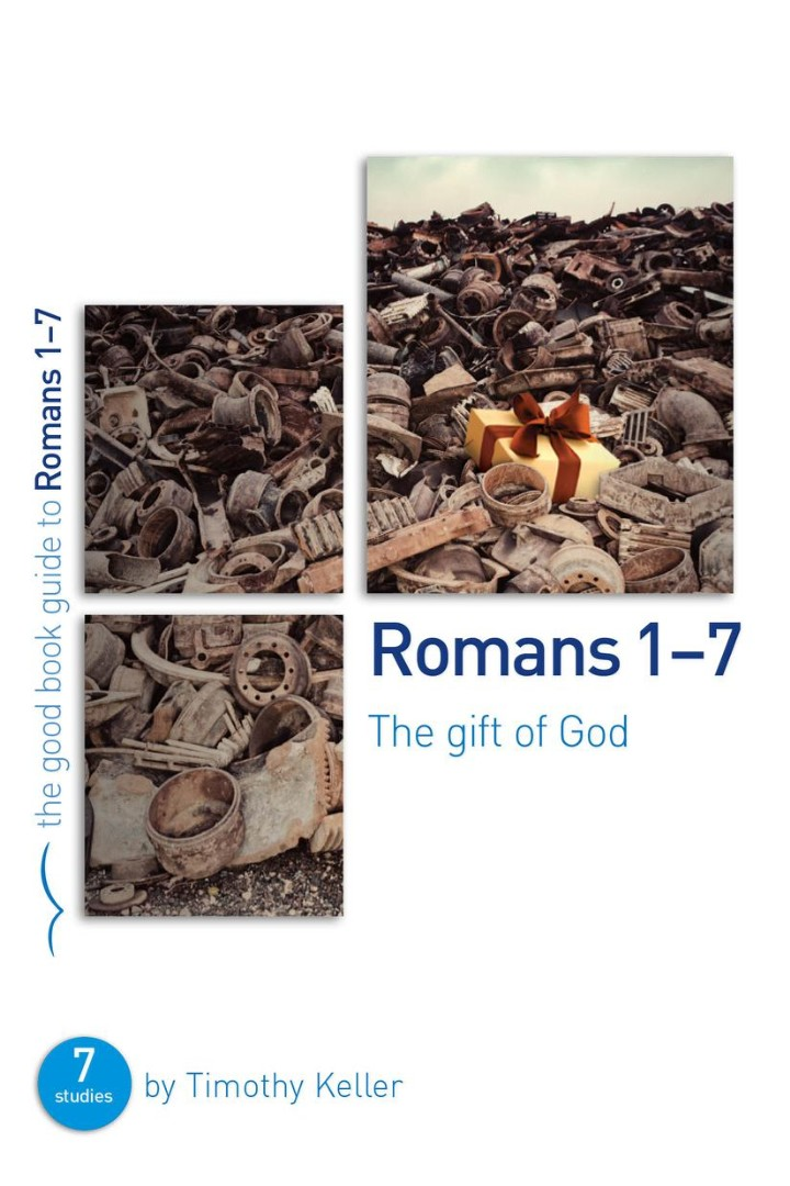 Romans 1-7: The Gift Of God (Good Book Guide)