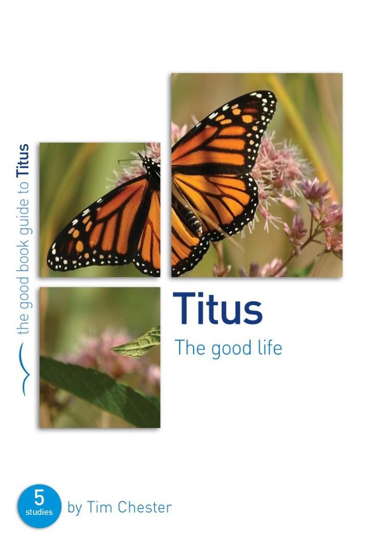 Titus: The Good Life (Good Book Guide)