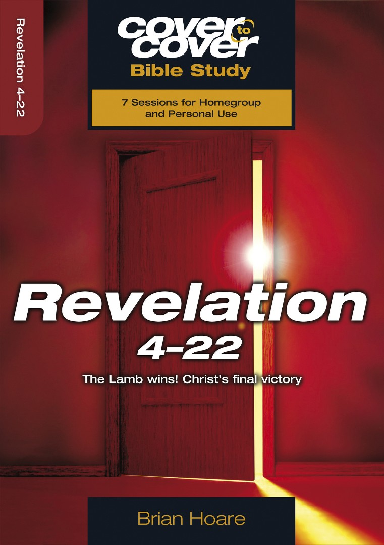Cover To Cover Bible Study: Revelation 4-22