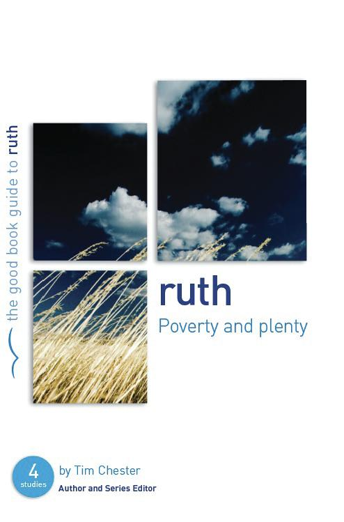 Ruth: Poverty & Plenty (Good Book Guide)