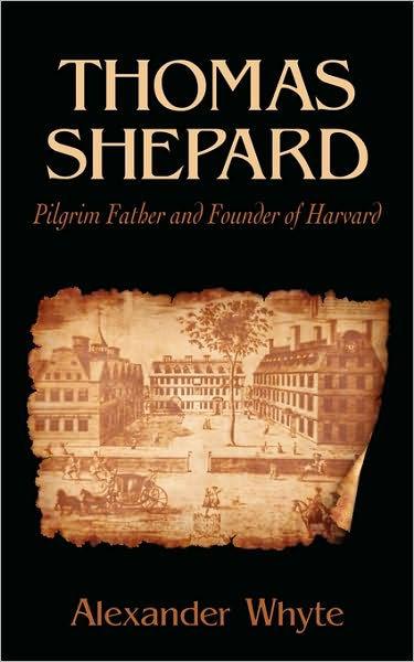 Thomas Shepard, Pilgrim Father And Founder Of Harvard