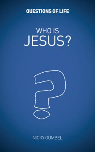 Questions Of Life:  Who Is Jesus?