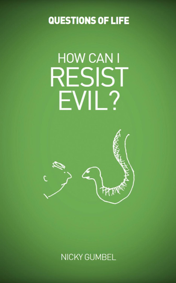 Questions of Life: How Can I Resist Evil?