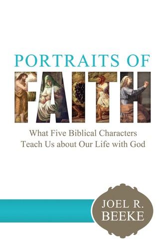 Portraits of Faith: What Five Biblical Characters Teach Us