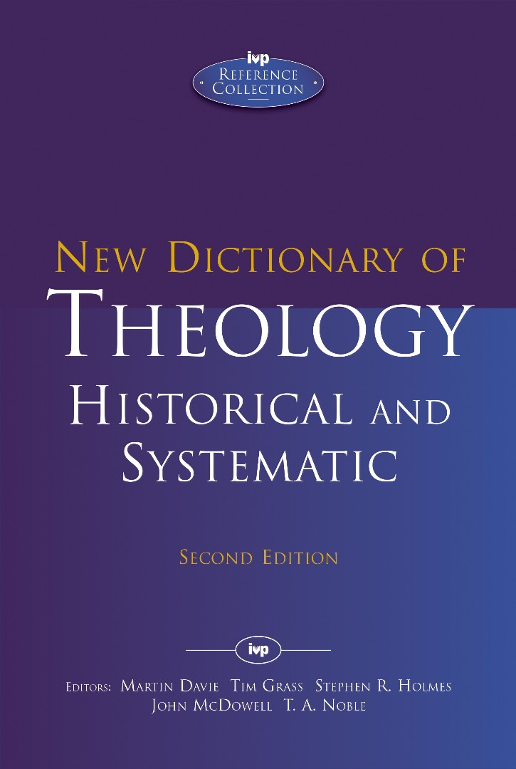 New Dictionary Of Theology Historical And Systematic