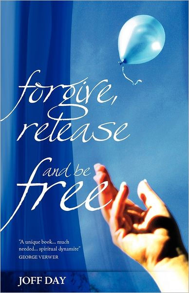 Forgive, Release and Be Free