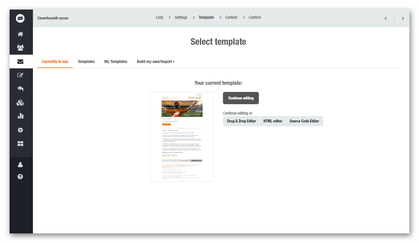 CleverReach® offers you three editors to edit your newsletter: Drag and drop editor, HTML-editor , source code editor