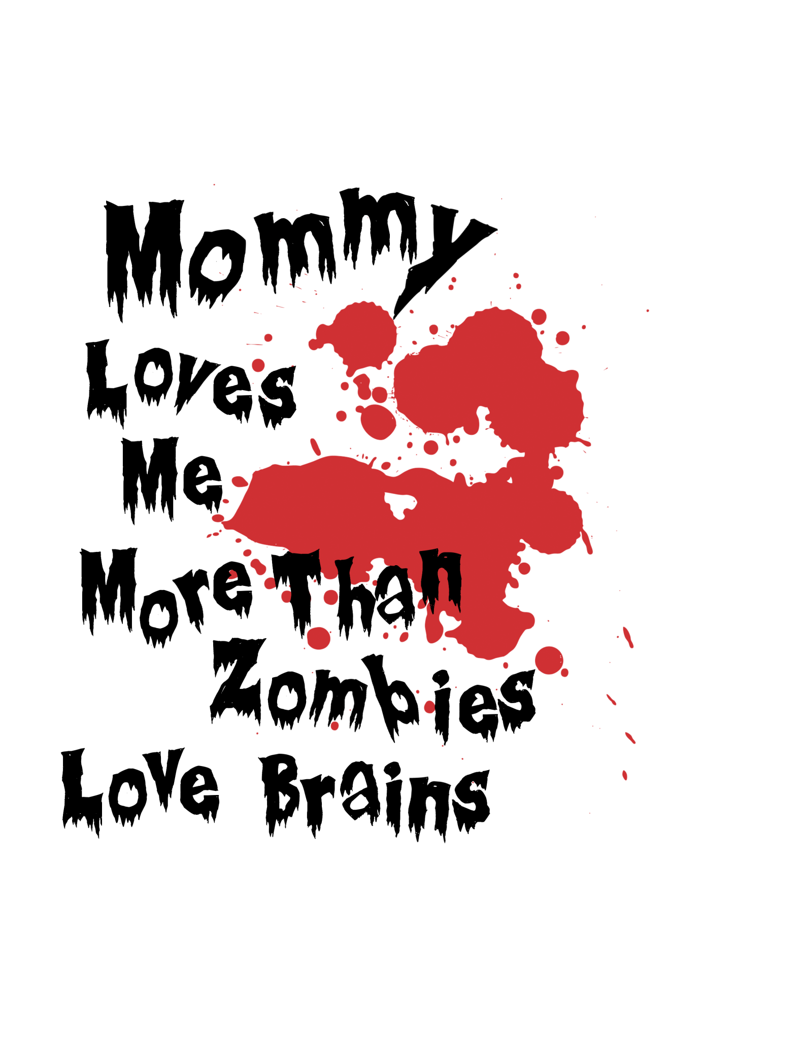 Mommy Loves Me More Than Zombies Love Brains onesie