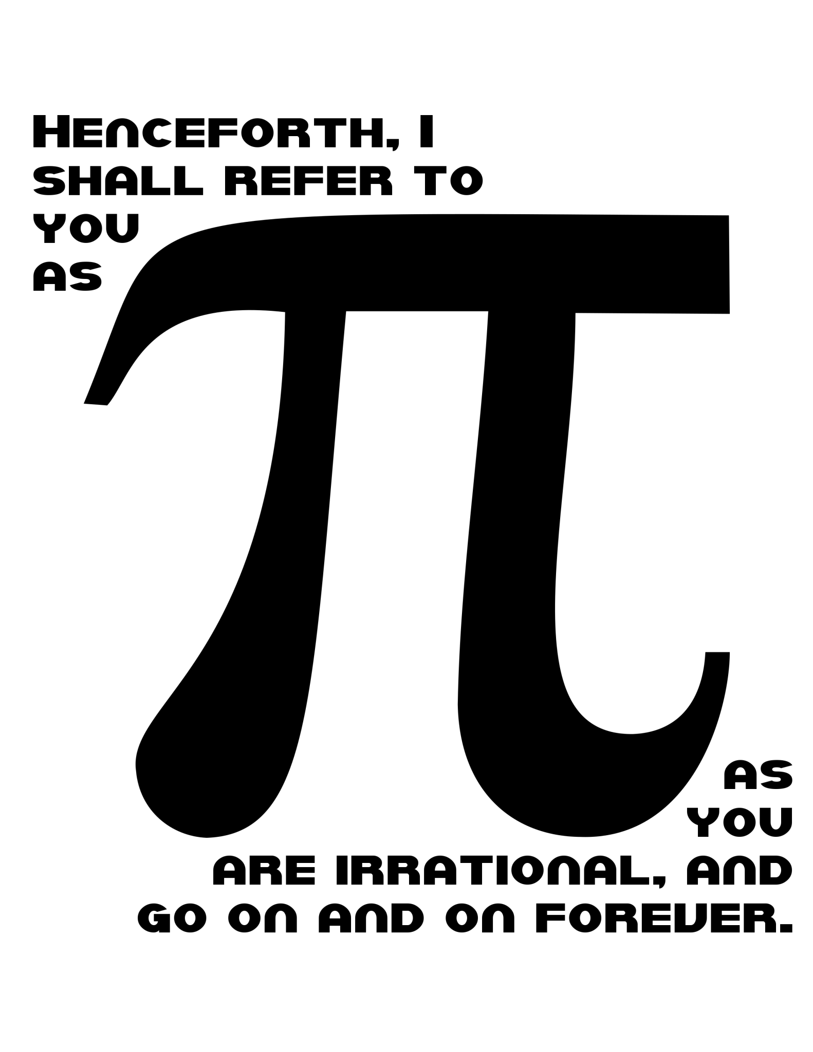Henceforth, I shall refer to you as Pi tee design