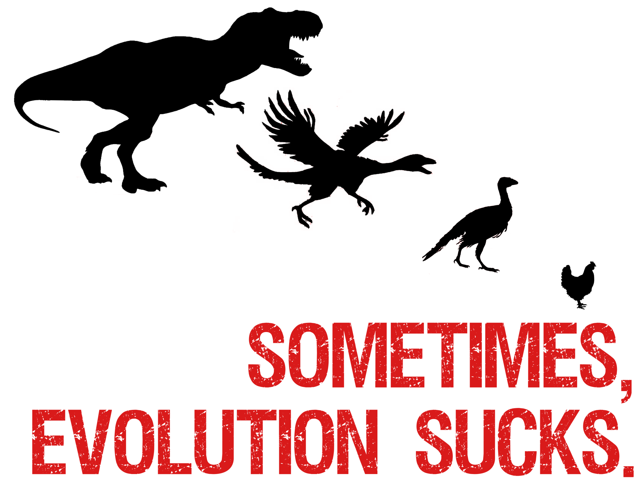Sometimes, Evolution sucks tee shirt design