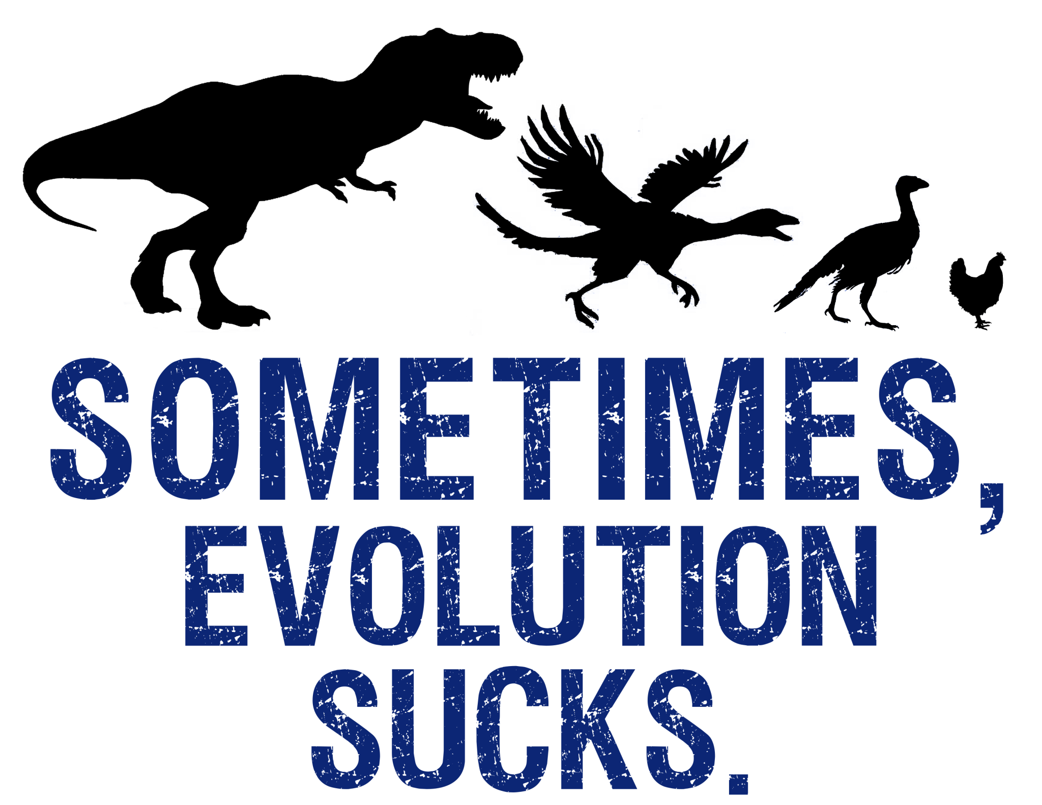 Sometimes, Evolution sucks v2 tee shirt design